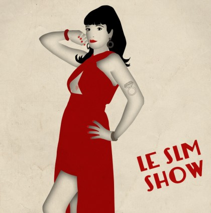 Les illustrations du SLM SHOW